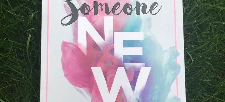 Someone new (Laura Kneidl; 2019 – LYX)