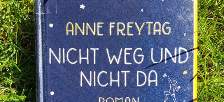 Nicht weg und nicht da (Anne Freytag; 2018 – Heyne-Verlag)