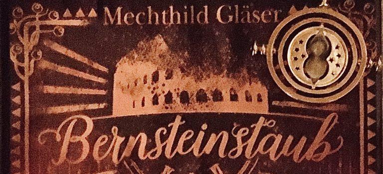 Bernsteinstaub (Mechthild Gläser; 2018 – Loewe)