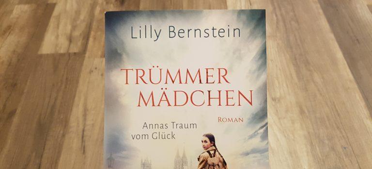 Trümmermädchen – Annas Traum vom Glück (Lilly Bernstein; 2020, Ullstein Taschenbuch)