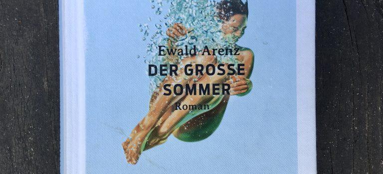 Der große Sommer (Ewald Arenz; 2021 – Dumont)