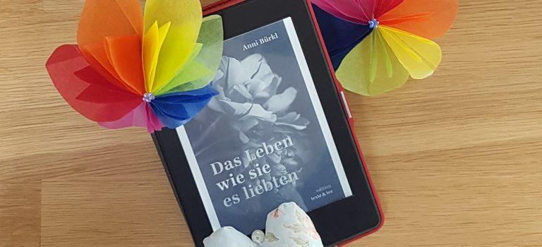 Das Leben wie sie es liebten (Anni Bürkl, 2021, Edition Texte und Tee)